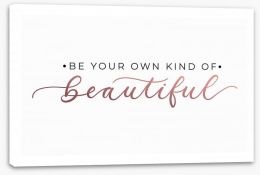 Your own kind of beautiful Stretched Canvas 259231718