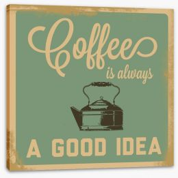 Coffee is always a good idea Stretched Canvas 57569520