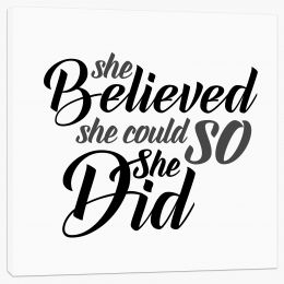 She believed she could Stretched Canvas LOK0007