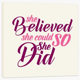 She believed she could Stretched Canvas LOK0008