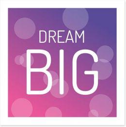 Dream big Art Print SD00035