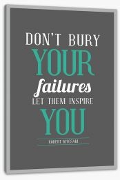 Don't bury your failures Stretched Canvas SD00044