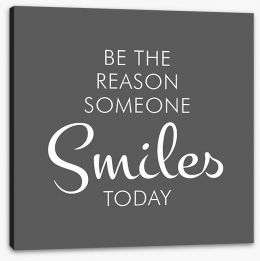 Be the reason someone smiles Stretched Canvas SD00051