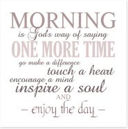 Morning is...