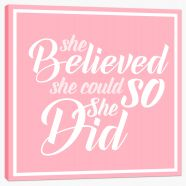 She believed she could Stretched Canvas LOK00010