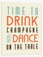 Time to drink champagne Stretched Canvas LOK00013
