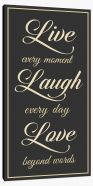 Live every moment Stretched Canvas LOK00016
