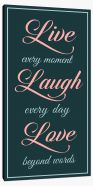 Live every moment Stretched Canvas LOK00018
