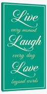 Live every moment Stretched Canvas LOK00021