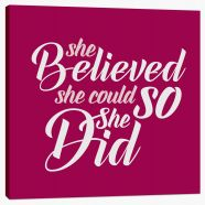 She believed she could Stretched Canvas LOK0009