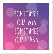 Sometimes you win Art Print SD00015