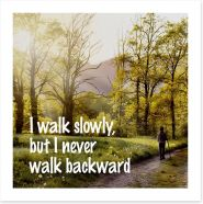 Never walk backward Art Print SD00073
