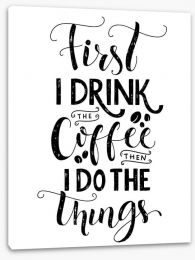 First I drink coffee Stretched Canvas 114418718